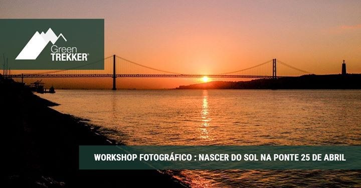 Workshop Fotográfico : Nascer do Sol na Ponte 25 de Abril