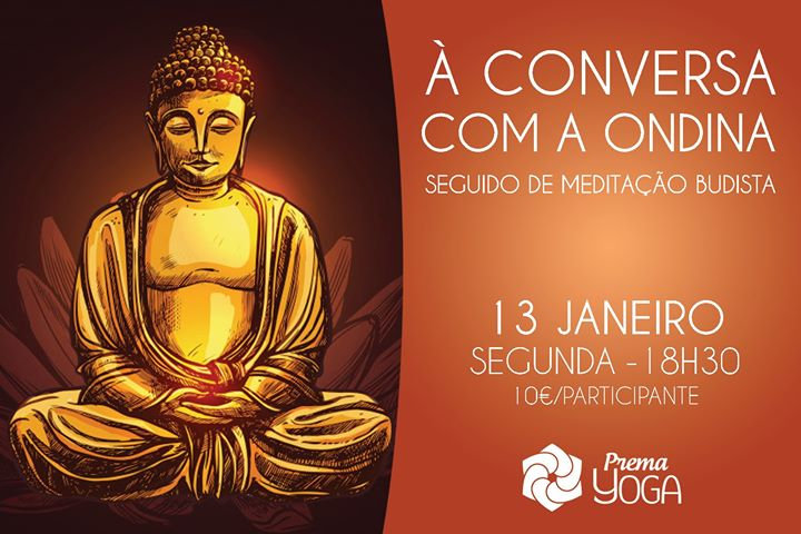 À Conversa com a Ondina', seguido de Meditação Budista