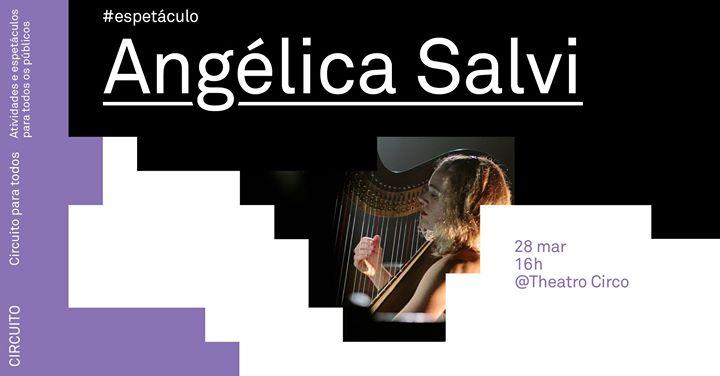 Circuito para todos: Espetáculo Angélica Salvi
