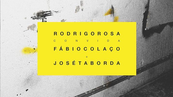 Open Studio - Rodrigo Rosa convida Fábio Colaço e José Taborda
