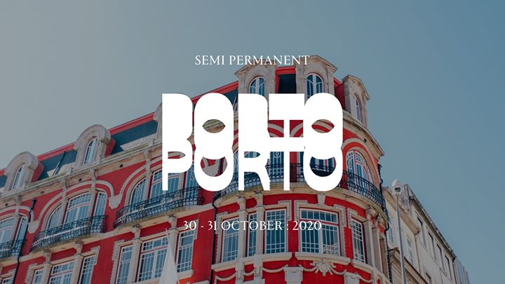 Semi Permanent 2020 : Porto