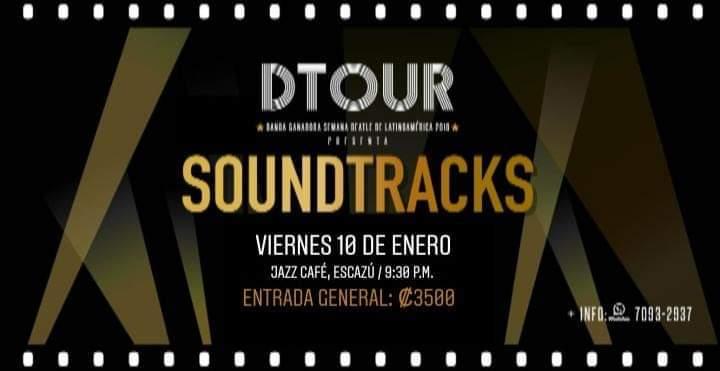 DTOUR presenta: Soundtracks