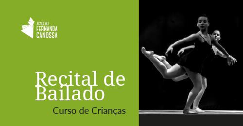 Recital de Bailado - Curso de Crianças Academia Fernanda Canossa