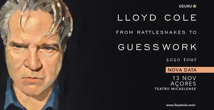 Lloyd Cole ● From Rattlesnakes To Guesswork