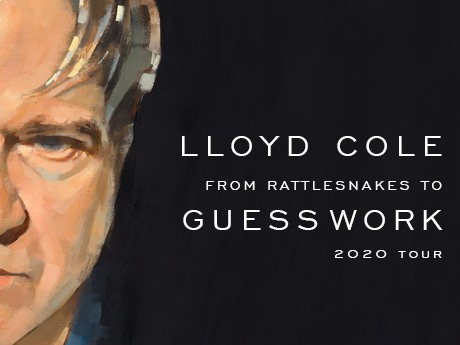 Lloyd Cole | From Rattlesnakes To Guesswork