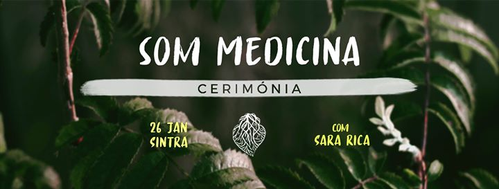 Som Medicina - Cerimónia   Sintra