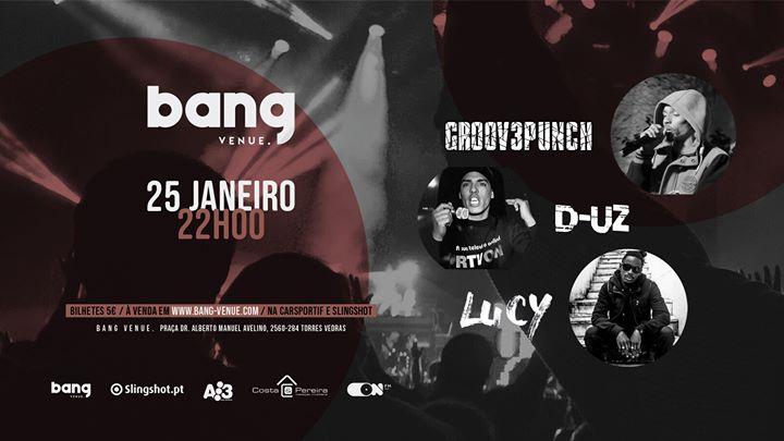 Lucy, GroovePunch & D-UZ | Bang Venue Torres Vedras