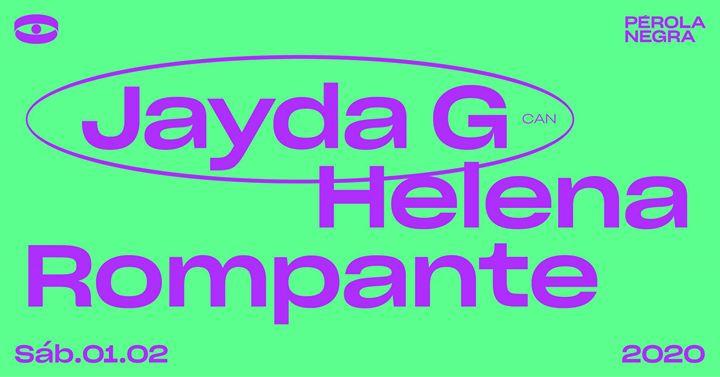 Jayda G, Helena, Rompante