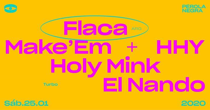 TURBO | Flaca, Make'Em+HHY, Holy Mink e El Nando