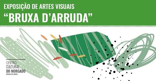 """Exposição de Artes Visuais """"Bruxa d'Arruda"""""""
