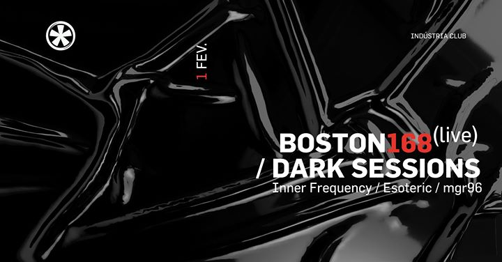 Boston 168 (live) x Dark Sessions