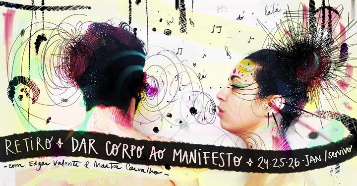 Retiro ✦Dar CORPO ao Manifesto✧ c/ Edgar Valente&Marta Carvalho