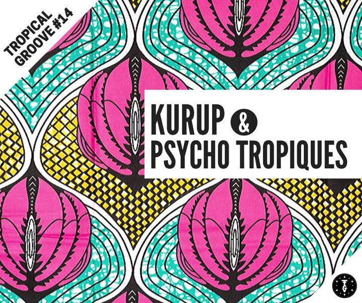 Trøpical Grøøve #14 II Kurup & Psycho Tropiques