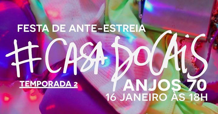 Ante-Estreia + Festa #CasaDoCais