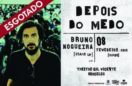 DEPOIS DO MEDO   BRUNO NOGUEIRA [STAND UP]