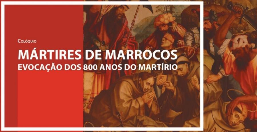 """Colóquio """"Mártires de Marrocos. Evocação dos 800 anos do martírio"""""""