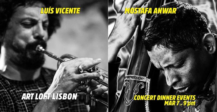 LUÍS VICENTE | MOSTAFA ANWAR  in Concert. Art Loft Lisbon - Concert Dinner events