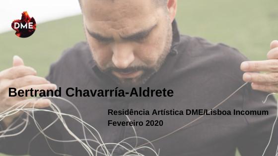 Festival DME • Residência Artística Bertrand Chavarría-Aldrete