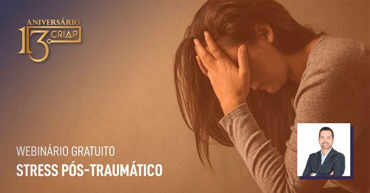Stress Pós-Traumático   Webinário Gratuito
