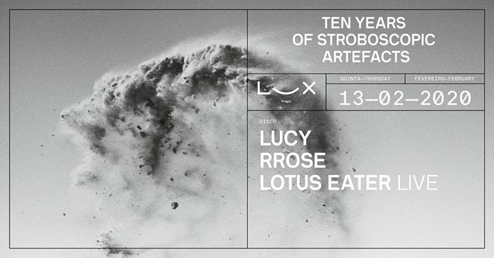 10 Years Stroboscopic Artefacts: Lucy x Rrose x Lotus Eater live