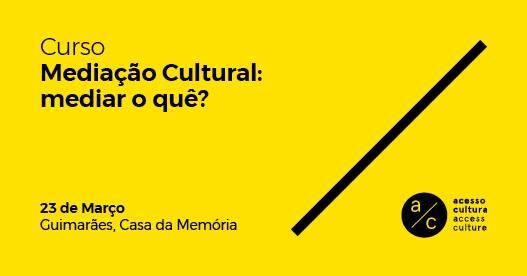 Curso 'Mediação cultural: mediar o quê?'