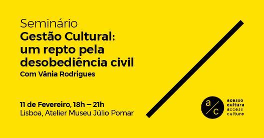 Gestão cultural: um repto pela desobediência civil