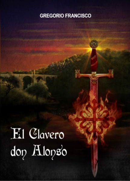 Presentación del libro ' El Clavero Don Alonso' de Gregorio Francisco