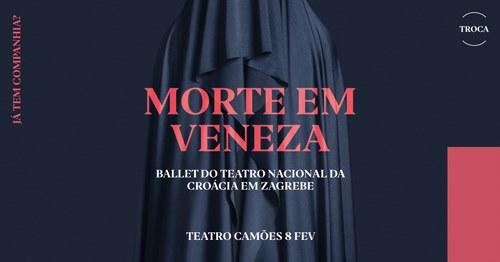 Morte em Veneza- Ballet do Teatro Nacional da Croácia em Zagrebe