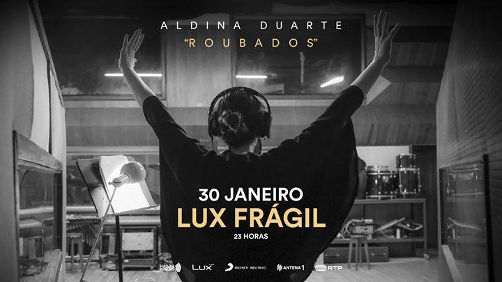Aldina Duarte - 'Roubados' ao vivo no Lux Frágil