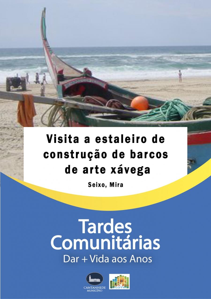 Tardes Comunitárias: Visita a estaleiro de construção de barcos de arte xávega
