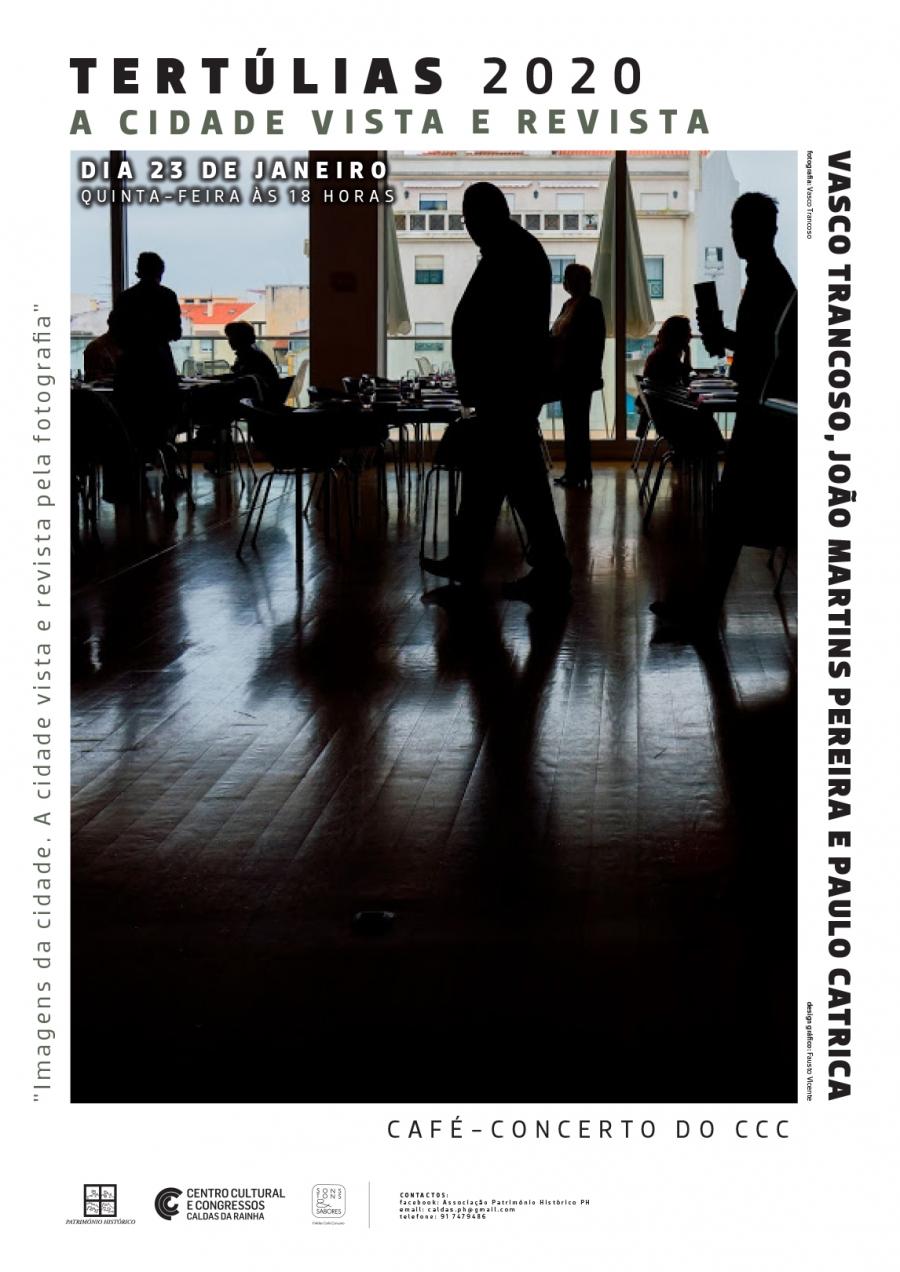 «Imagens da cidade. A cidade vista e revista pela fotografia» | Tertúlias PH | 23 de Janeiro, quinta-feira, 18h – Café-Concerto do CCC