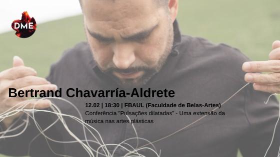 Bertrand Chavarría-Aldrete • Conferência • FBAUL