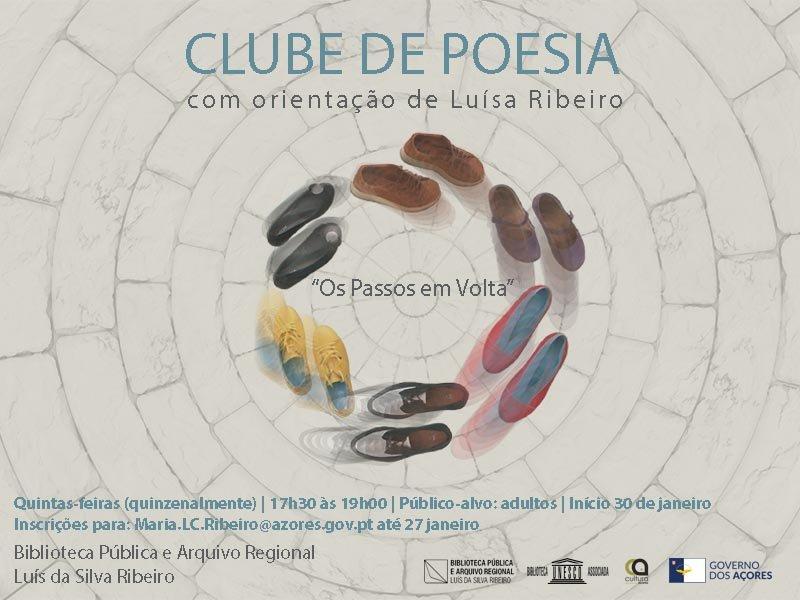 """""""Os Passos em Volta"""" - III Clube de Poesia – com orientação de Luísa Ribeiro"""