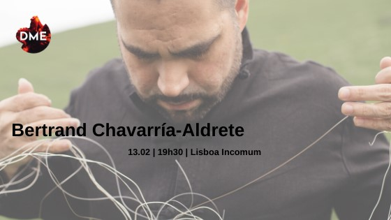 Bertrand Chavarría-Aldrete no Lisboa Incomum