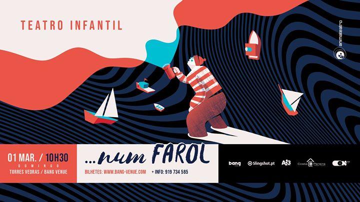 Teatro Infantil 'Num Farol' Bang Venue | Torres Vedras