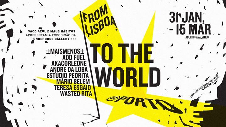 From Lisboa to the World – @Porto