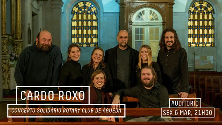 Cardo Roxo - Concerto Solidário Rotary Club de Águeda