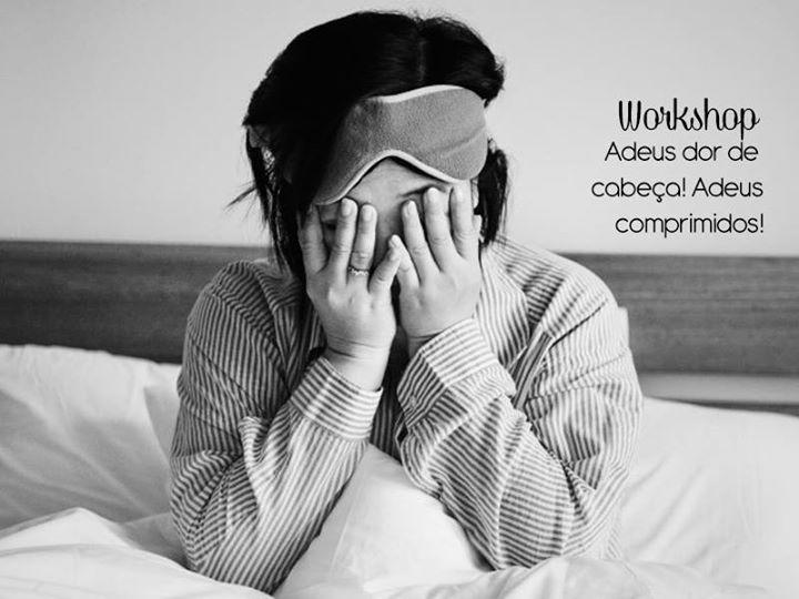 Adeus dor de cabeça! Adeus comprimidos! | Workshop