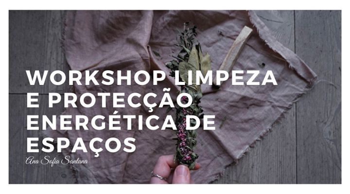 Workshop de Limpeza e Protecção Energética de Espaços