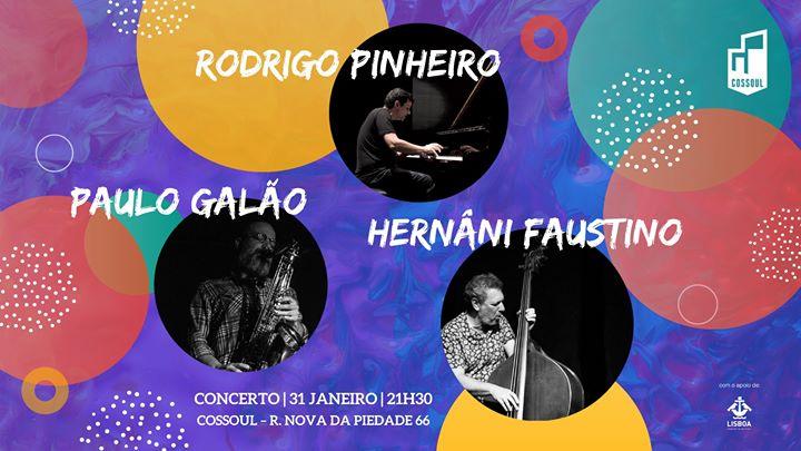 Concerto: Rodrigo Pinheiro, Paulo Galão e Hernâni Faustino