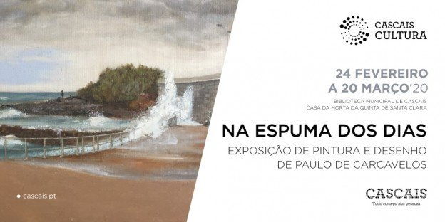 Na espuma dos dias | Exposição de pintura e desenho de Paulo de Carcavelos