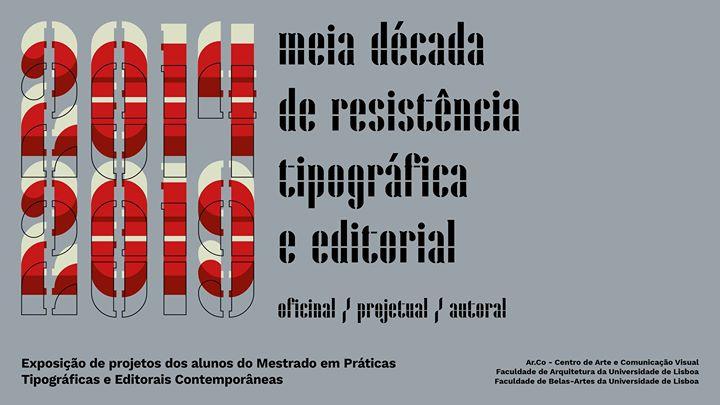 Exposição 'Meia década de resistência tipográfica e editorial'