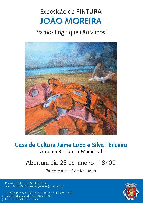 Exposição de Pintura 'Vamos fingir que não vimos', de João Moreira