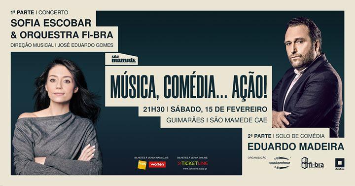 Música, comédia, ação. Com Sofia Escobar e Eduardo Madeira