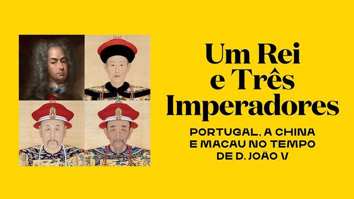 Exposição Temporária | Um Rei e Três Imperadores