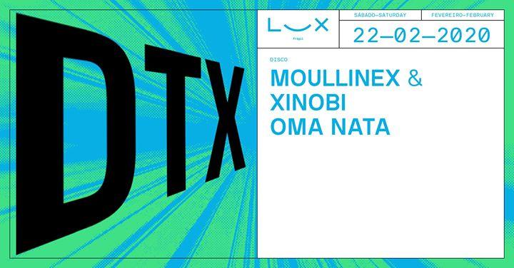 DTX Marks The Spot #5: Moullinex b2b Xinobi x Oma Nata