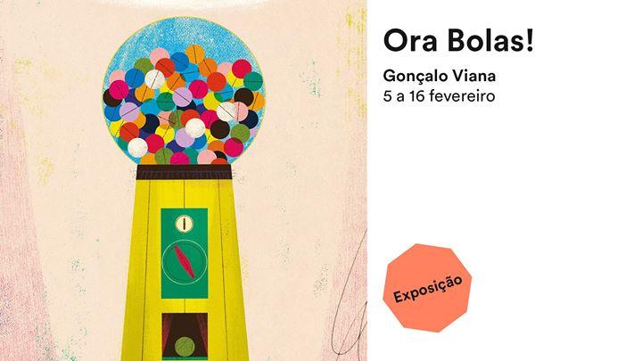Exposição Ora Bolas!, de Gonçalo Viana