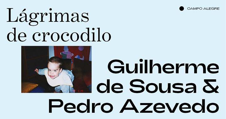 Guilherme de Sousa & Pedro Azevedo ⁄ Lágrimas de crocodilo