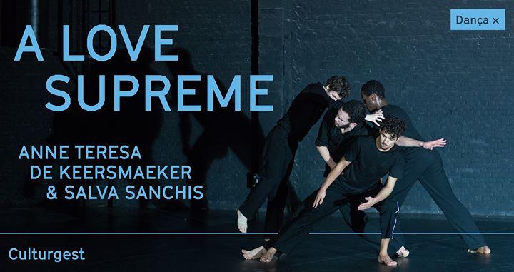 Dança x A Love Supreme   Anne Teresa Keersmaeker & Salva Sanchis