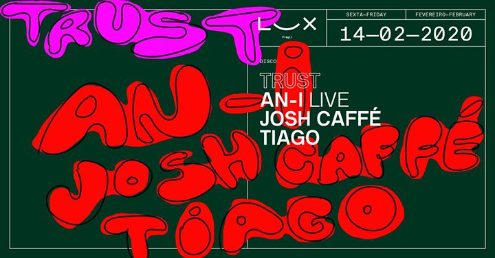 Trust: An-i live x Josh Caffé x Tiago